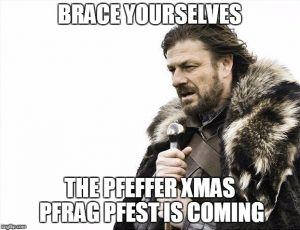 Brace Yourselves The Pfeffer Xmas Pfrag Pfest is Coming